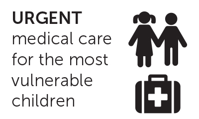 Urgent medical care for the most vulnerable children